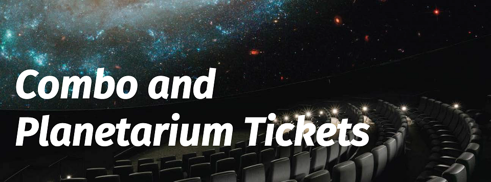 Combo and Planetarium Tickets