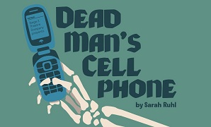 Dead Man's Cellphone by Sarah Ruhl