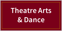 Theatre Arts & Dance