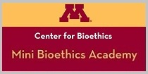 Center for Bioethics - Mini Bioethics Academy