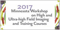 2017 Minnesota Workshop on High and Ultra-high Field Imaging and Training Courses