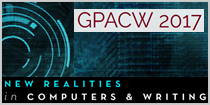 GPACW 2017 - New Realities in Computers & Writing