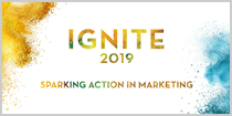 Ignite 2019 - Sparking Action in Marketing