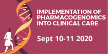 PGx 2020: Implementation of Pharmacogenomics into Clinical Care, Sept 10-11, 2020