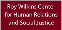 Roy Wilkins Center for Human Relations and Social Justice