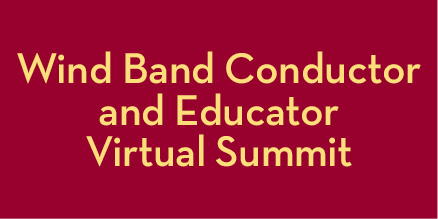 Wind Band Conductor and Educator Virtual Summit
