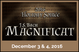 2016 Holiday Soiree  J.S. Bach Magnificat