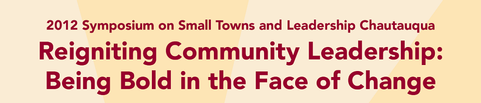 Small Towns Symposium and Leadership Chautauqua
