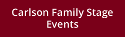 Carlson Family Stage Events